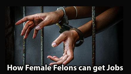 How Female Felons can get Jobs