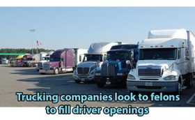 Trucking Companies Look To Felons Fill Thousands Of Driver Openings